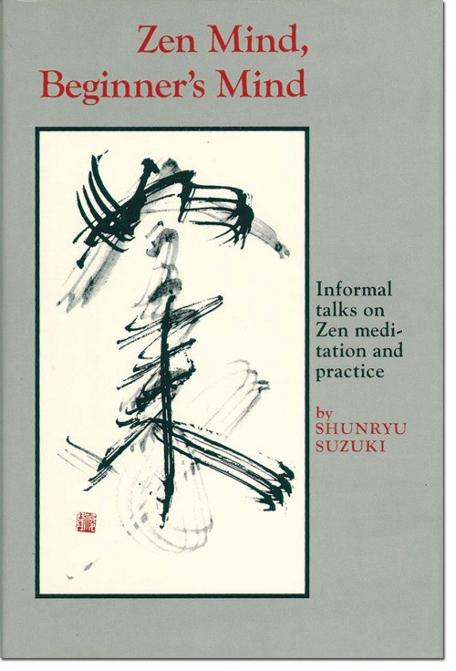 Zen Mind, Beginner's Mind: Informal talks on Zen Meditation
